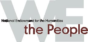 link to the Nationa l Endowment for the Humanities We the People  Project